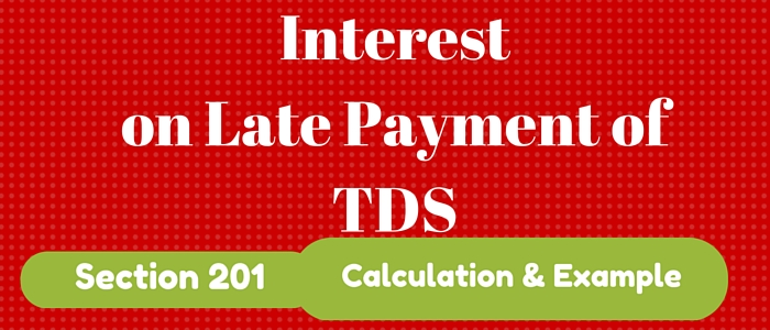 INTEREST ON LATE PAYMENT OF TDS SECTION 201